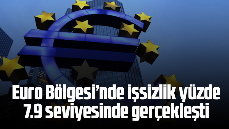 Euro Bölgesi'nde işsizlik yüzde 7.9 seviyesinde gerçekleşti